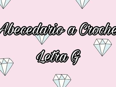ABECEDARIO A CROCHET: LETRA G - TEJIDO CROCHET