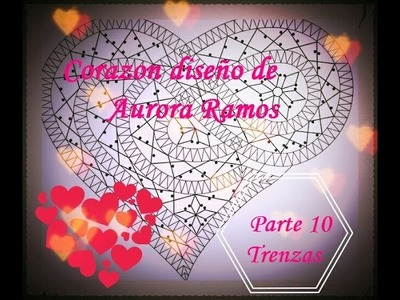 Bolillos: Corazon diseño de Aurora Ramos-Parte 10 Las trenzas