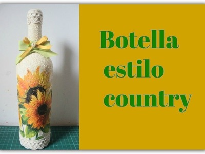 Botella decorada con decoupage sobre arena - Técnicas decorativas - Reciclado - Tutorial - DIY