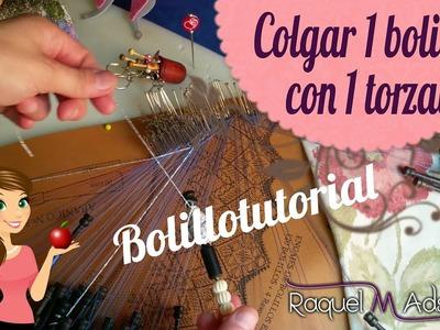 Colgar 1 bolillo con 1 torzal. (Bolillotutorial nº 7 - abanico) Raquel M. Adsuar Bolillotuber