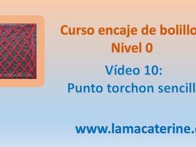 Curso gratuito encaje de bolillos nivel 0:10 Como hacer el torchon sencillo por lamacaterine