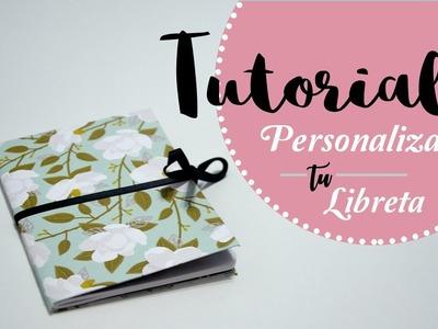 LIBRETA PERSONALIZADA. TUTORIAL SCRAPBOOKING . PERSONALIZAR LIBRETA DE PRIMARK. DIY