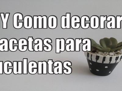 DIY Como decorar una maceta para suculentas ? Decorated flower pots ????????