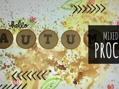 "Mix media process ""Hello Autumn"" - scrapbooking -"