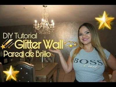 DIY Tutorial Glitter Wall - Pared de Brillo por La Shoppinista