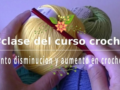 6º CLASE de curso crochet |punto disminucion y aumento |ganchillo facil