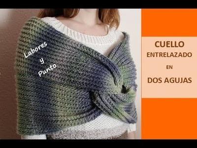 Como tejer una bufanda o cuello entrelazado en dos agujas