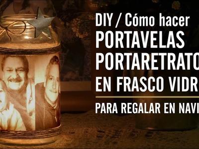 DIY. Cómo hacer PORTAVELAS PORTARETRATO, EN FRASCO DE VIDRIO. Para regalar en Navidad