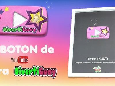 Mi Botón plata de Youtube para Divertiguay | Felicidades Daniela por los 100k suscriptores !