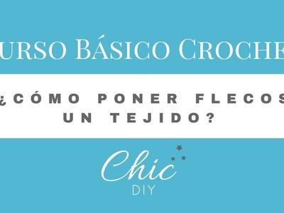 CÓMO PONER FLECOS A UN TEJIDO | CHIC DIY