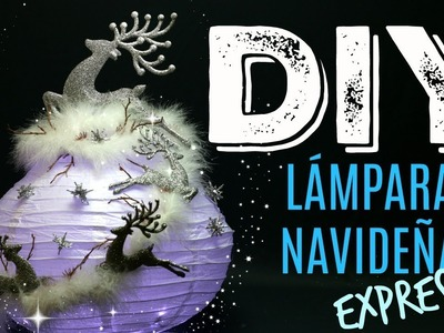 DIY: LÁMPARA NAVIDEÑA EXPRESS! DIY EXPRESS CHRISTMAS LAMP! PAOLA HERRERA