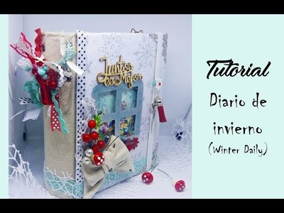 Tutorial Scrapbooking. Diario de invierno (winter Daily) paso a paso