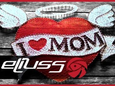Día de las Madres | DIY: Mother's Day (String Art)