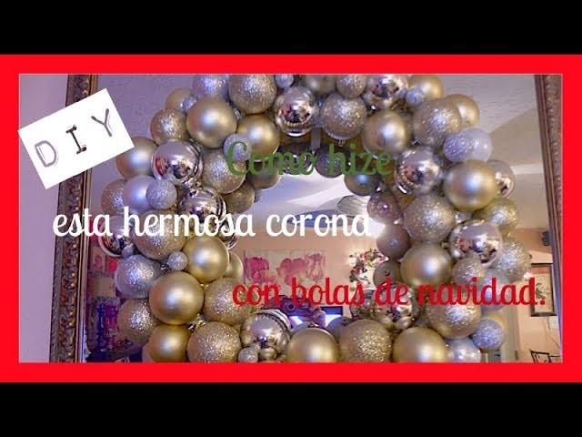 DIY|Corona hecha de bolas de navidad-Christmas ornament wreath.