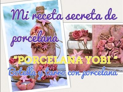 MI RECETA SECRETA de PORCELANA ????????????   *PORCELANA-YOBI*