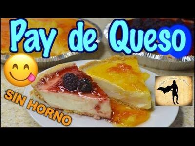 Pay de queso SIN HORNO de fresa, zarzamora, piña de lo que quieras