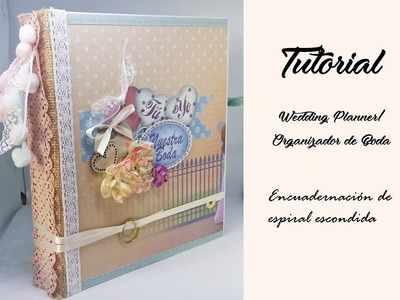 Tutorial Wedding Planner.organizador de boda. Encuadernación espiral oculta