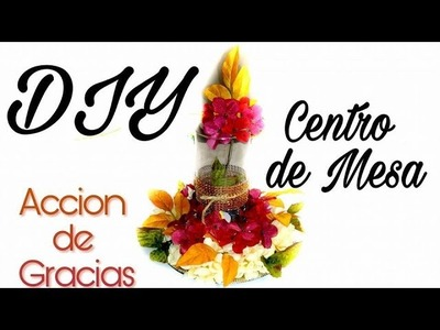 Centro de Mesa DIY. Accion de Gracias.Thanksgiving