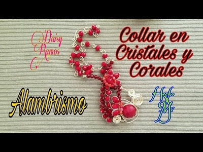 Collar de Cristales y Corales, Alambrismo