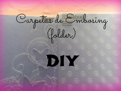 COMO HACER CARPETAS DE EMBOSING  (DIY)
