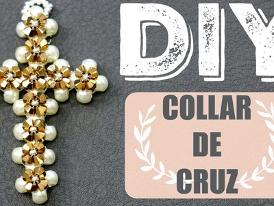 DIY! COLLAR DE CRUZ PARA REGALAR! DIY CROSS NECKLACE PAOLA HERRERA
