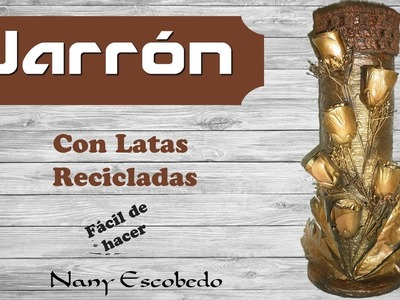 JARRÓN CON LATAS RECICLADAS