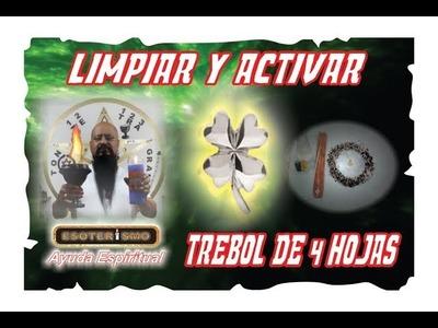 TRÉBOL DE 4 HOJAS - LIMPIEZA Y ACTIVACIÓN | ESOTERISMO AYUDA ESPIRITUAL