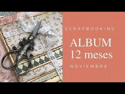 TUTORIAL SCRAP  ALBUM DOCE MESES  NOVIEMBRE