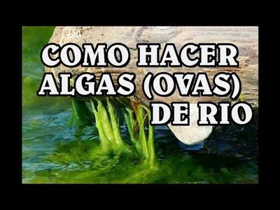 COMO HACER OVAS(ALGAS) PARA EL RIO O CASCADA