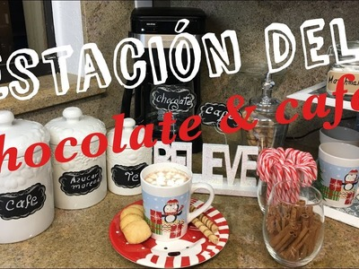 COMO ORGANIZAR LA ESTACION DEL CAFE Y CHOCOLATE ☕️ NAVIDEÑO | CHRISTMAS COFFEE & COCOA STATION