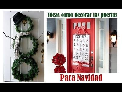 Ideas de como decorar las puertas para Navidad