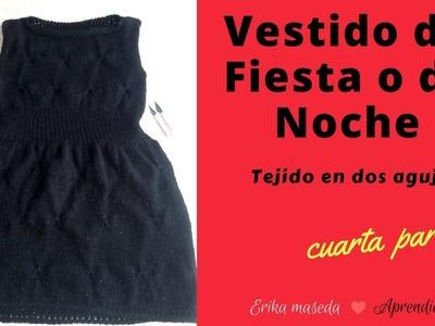 Vestido de Fiesta o de Noche, tejido en dos agujas cuarta y ultima  parte !