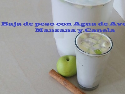 Agua de Avena, Manzana y canela para bajar de peso, baja en calorias
