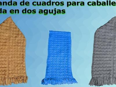 Bufanda para caballero con cuadros en dos agujas. scarf for man