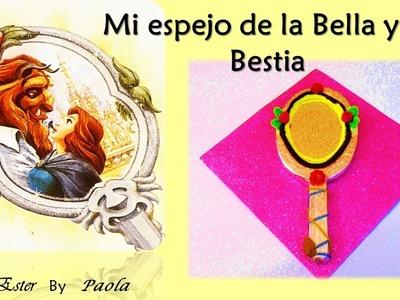 Manualidad fácil.Espejo de La Bella y la Bestia.Mi inspiración