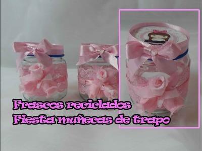 Frascos de compotas reciclados fiesta muñecas