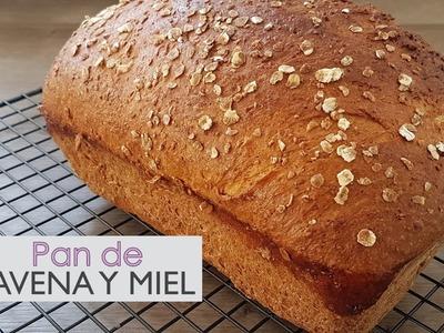 Pan de avena y miel - Suave y delicioso