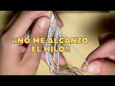 Pulsera de Hilo: ¡¡NO ME ALCANZO EL HILO!!