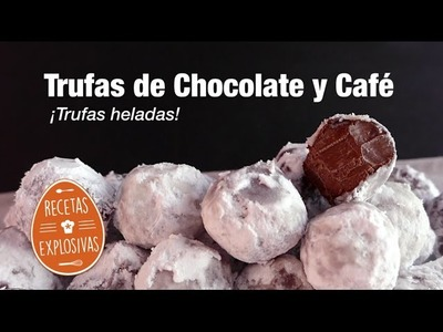 Trufas de Chocolate y Cafe - Muy fácil - Recetas Explosivas