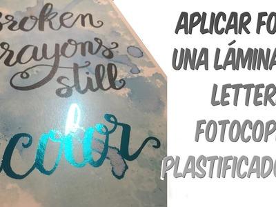 Cómo aplicar foil a una lámina de Lettering : fotocopia y plastificadora