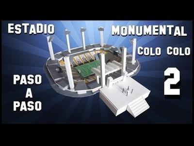 Como hacer estadio MONUMENTAL  COLO COLO  PASO A PASO parte 2