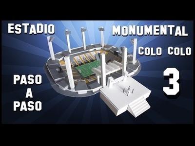 Como hacer estadio MONUMENTAL  COLO COLO  PASO A PASO parte 3
