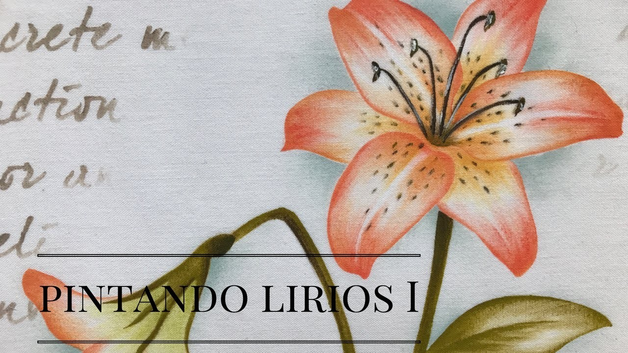 COMO PINTAR LIRIOS EN TELA PARTE I - HOW TO PAINT  LILIES ON FABRIC PART l
