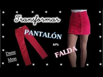 DIY - COMO TRANSFORMAR UN PANTALÓN EN UNA FALDA MODERNA