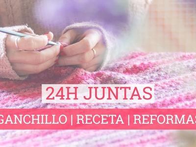 24H JUNTAS: ganchillo | receta | reformas | quedada