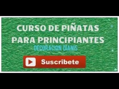 Curso de piñatas para principiantes , ,  decoracion dianis