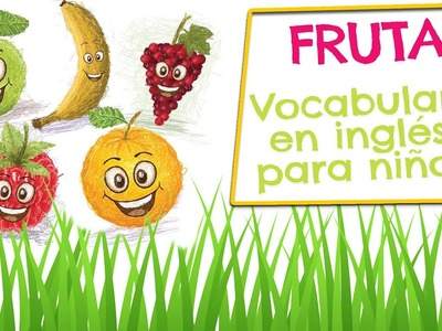 Las FRUTAS en inglés y español - Vocabulario para niños (Fruits in spanish and english)