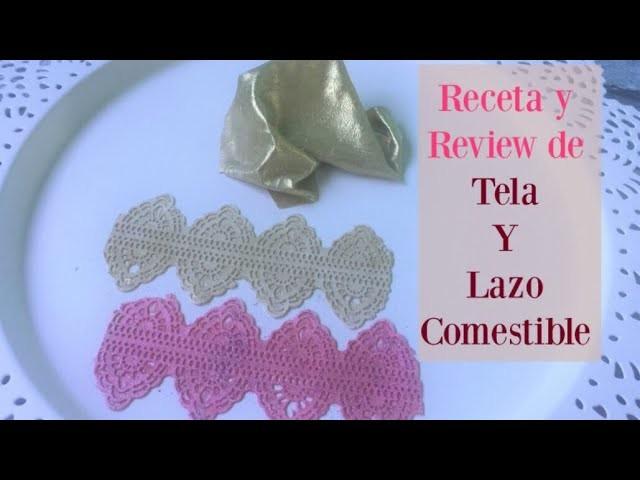 Receta De Tela y Lazo Comestible Review Primera Vez
