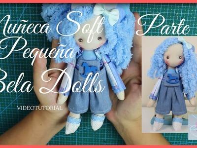 Como hacer una  Muñeca Soft Pequeña Parte 3 - Bela Dolls - Como decorar y maquillar muñeca