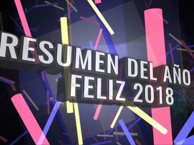RESUMEN DEL AÑO - FELIZ 2018